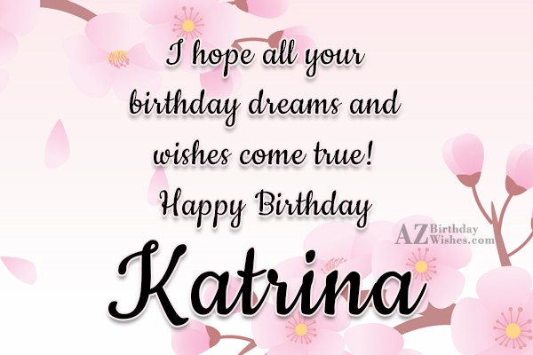 Happy Birthday Katrina - AZBirthdayWishes.com