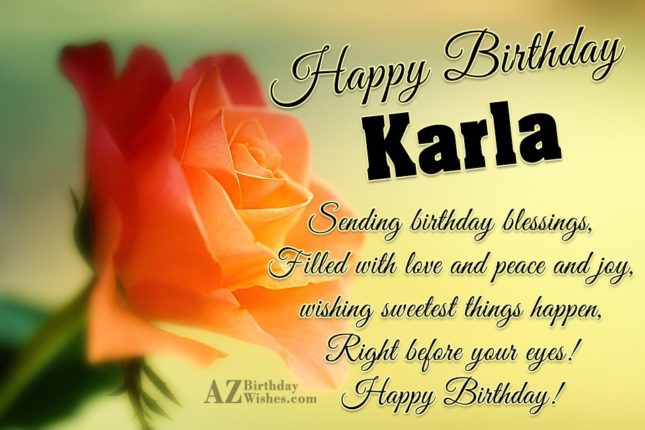 Happy Birthday Karla - AZBirthdayWishes.com