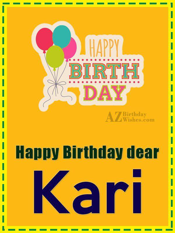 Happy Birthday Kari - AZBirthdayWishes.com