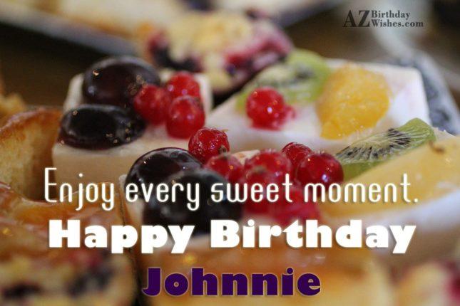 Happy Birthday Johnnie - AZBirthdayWishes.com
