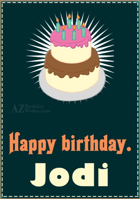 Happy Birthday Jodi - AZBirthdayWishes.com