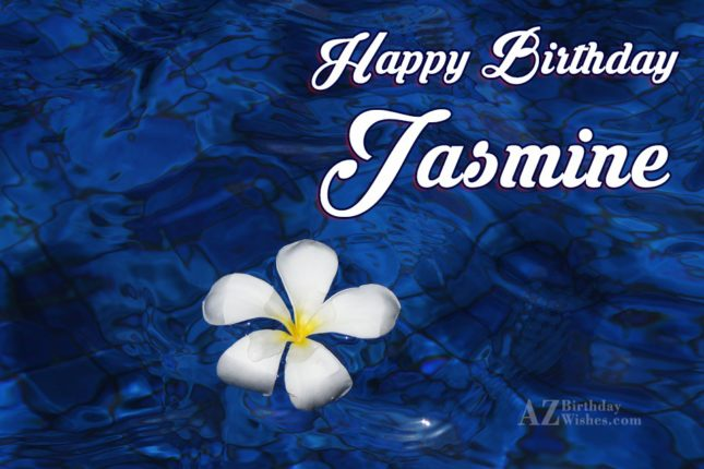 Happy Birthday Jasmine - AZBirthdayWishes.com