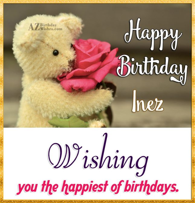 Happy Birthday Inez - AZBirthdayWishes.com
