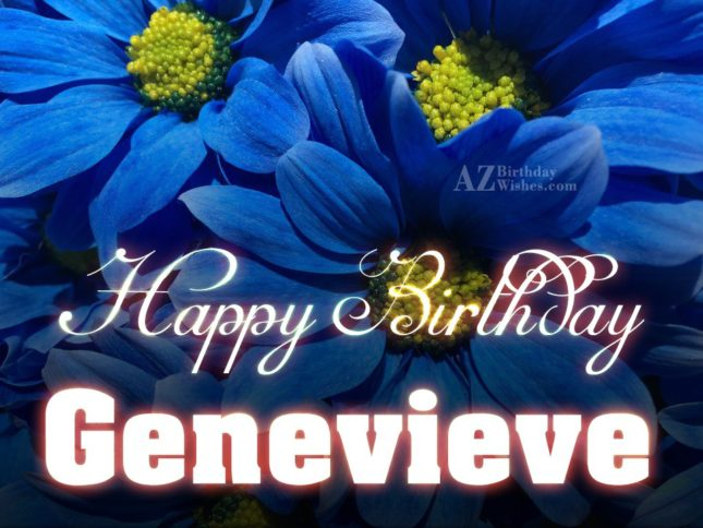 Happy Birthday Genevieve - AZBirthdayWishes.com