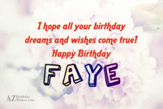 Happy Birthday Faye - AZBirthdayWishes.com