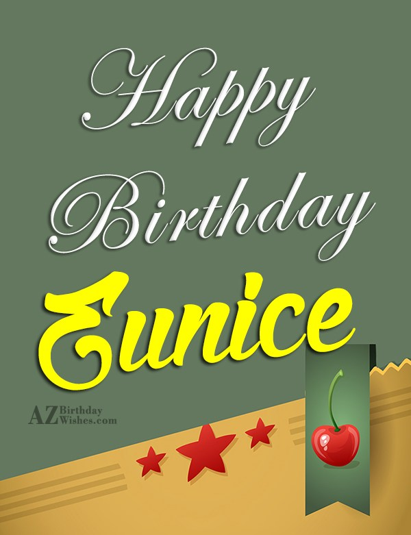 Happy Birthday Eunice - AZBirthdayWishes.com