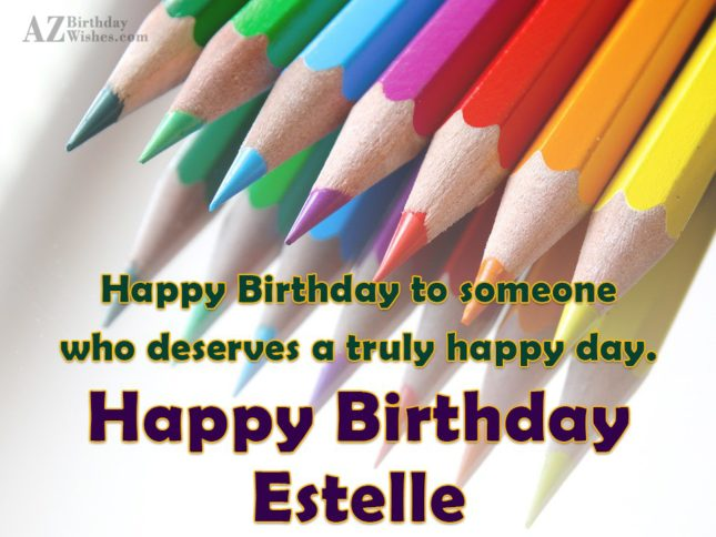 Happy Birthday Estelle - AZBirthdayWishes.com