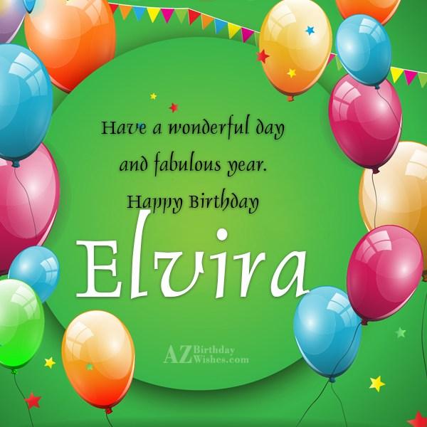 Happy Birthday Elvira - AZBirthdayWishes.com