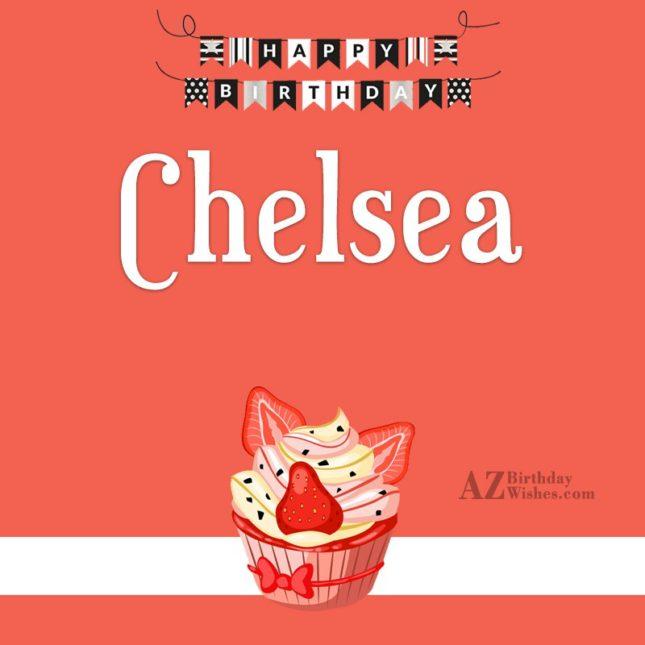Happy Birthday Chelsea - AZBirthdayWishes.com