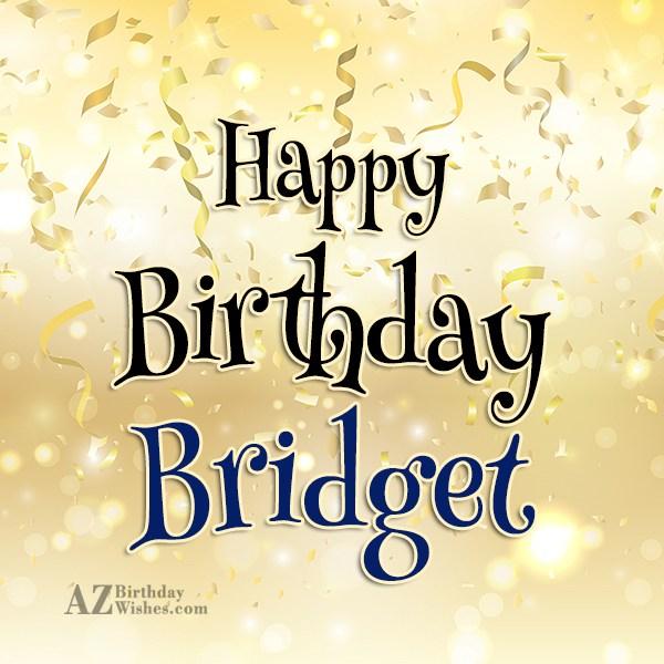 Happy Birthday Bridget - AZBirthdayWishes.com