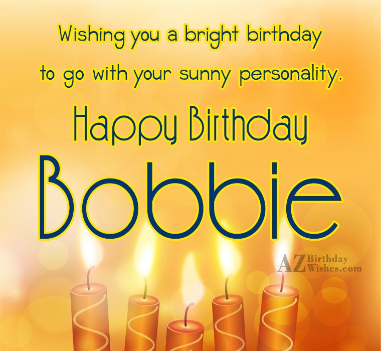 Happy Birthday Bobbie