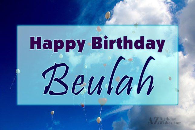 Happy Birthday Beulah - AZBirthdayWishes.com