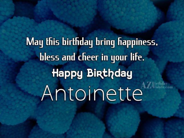 Happy Birthday Antoinette - AZBirthdayWishes.com
