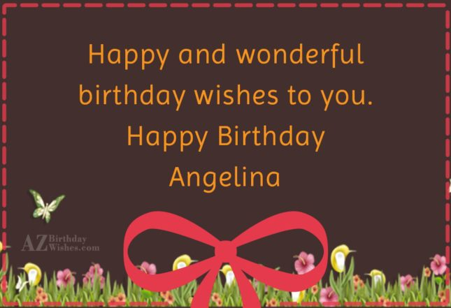 Happy Birthday Angelina - AZBirthdayWishes.com