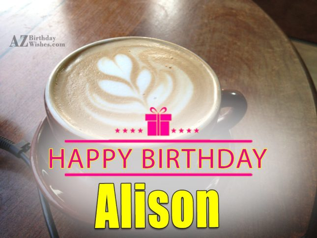 Happy Birthday Alison - AZBirthdayWishes.com