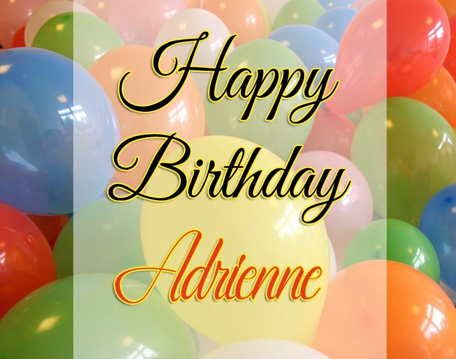 Happy Birthday Adrienne