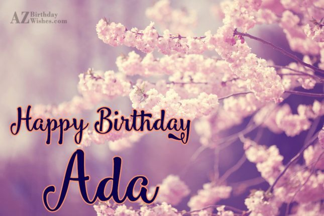 Happy Birthday Ada - AZBirthdayWishes.com