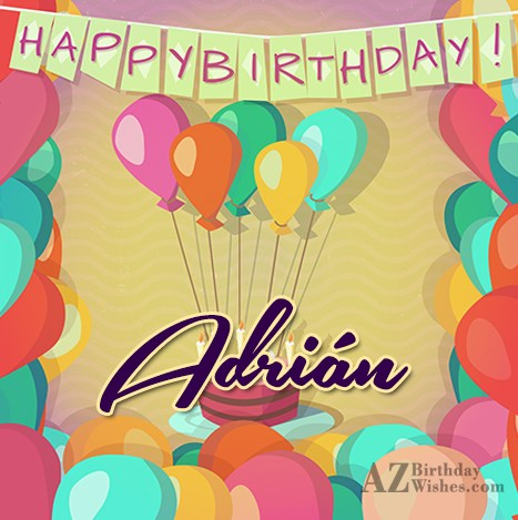 Happy Birthday Adrian - AZBirthdayWishes.com