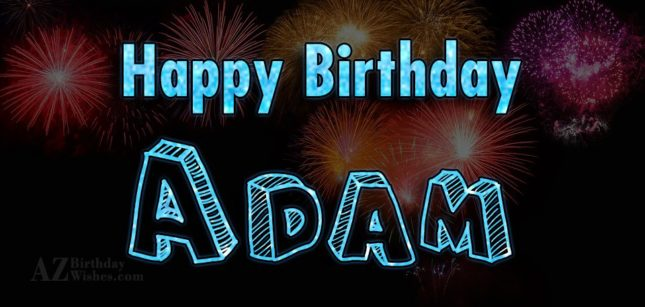 Happy Birthday Adam - AZBirthdayWishes.com