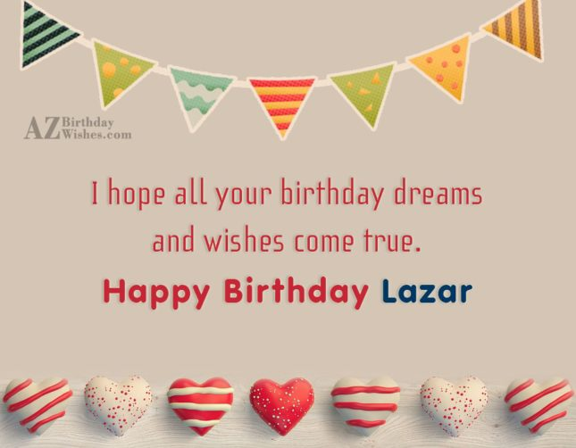Happy Birthday Lazar - AZBirthdayWishes.com