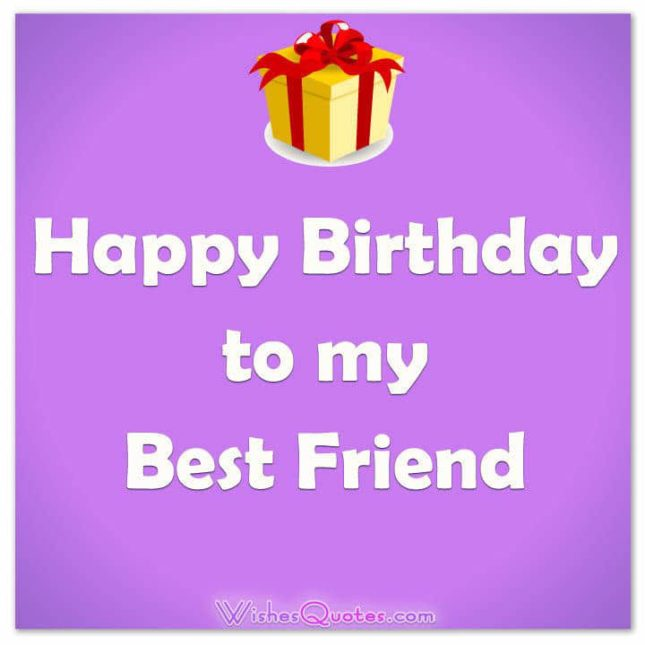 Happy Birthday to my best friend… - AZBirthdayWishes.com