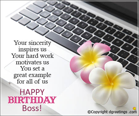 Your sincerity inspires us boss… Happy birthday boss - AZBirthdayWishes.com