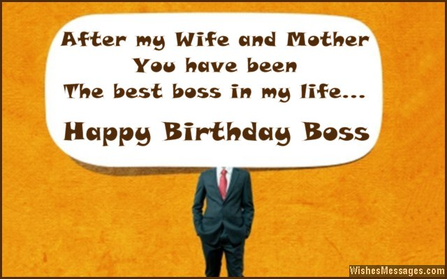 After my wife and mother you have been. Happy birthday boss… - AZBirthdayWishes.com