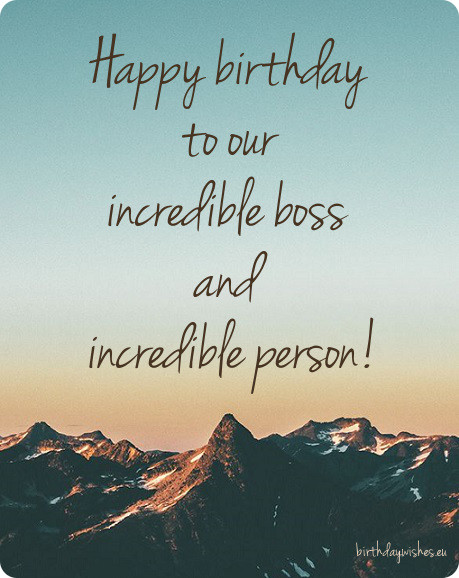 Happy birthday to our incredible boss… - AZBirthdayWishes.com