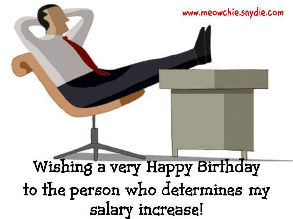 Wishing a birthday wish who determines to increase my salary… - AZBirthdayWishes.com