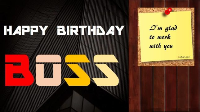 Happy birthday boss. I am glad to work with you… - AZBirthdayWishes.com