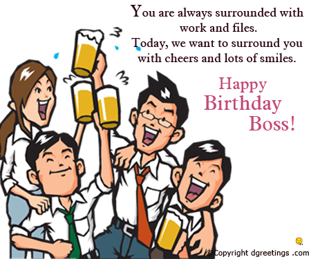 Happy birthday boss. Today we want to surround you with cheers… - AZBirthdayWishes.com