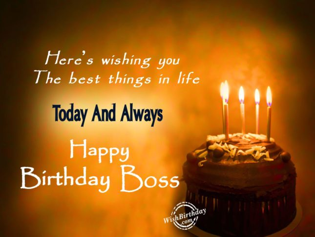 Here's wishing you the best things in life…Happy birthday boss… - AZBirthdayWishes.com