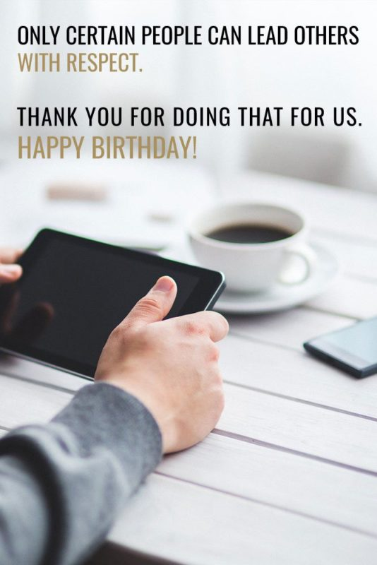 Only certain people can lead others. Happy birthday boss… - AZBirthdayWishes.com