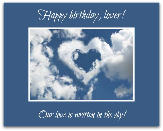 Happy birthday lover. Our love is written in the sky… - AZBirthdayWishes.com