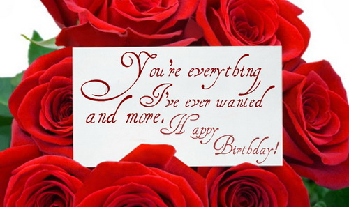 You are everything I ever wanted. Happy birthday love… - AZBirthdayWishes.com