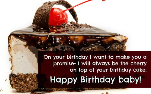 I will always be the cherry on the top of your birthday cake… - AZBirthdayWishes.com