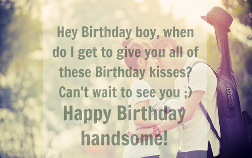 Happy birthday my handsome boyfriend… - AZBirthdayWishes.com