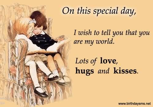 You are my world. Happy birthday … - AZBirthdayWishes.com