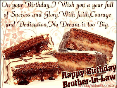 I wish you a year full of success…Happy Birthday brother-in-law… - AZBirthdayWishes.com