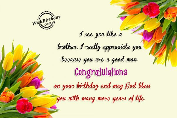 You are a good man. Happy Birthday brother-in-law… - AZBirthdayWishes.com