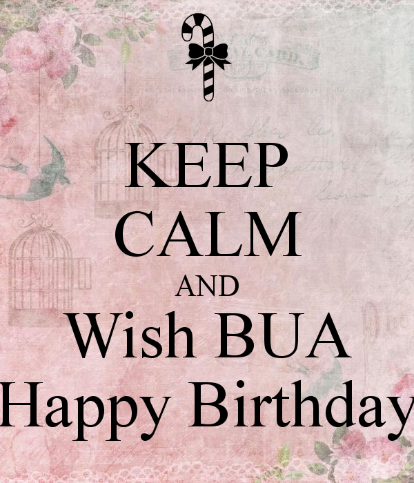Keep calm and wish bua a… - AZBirthdayWishes.com