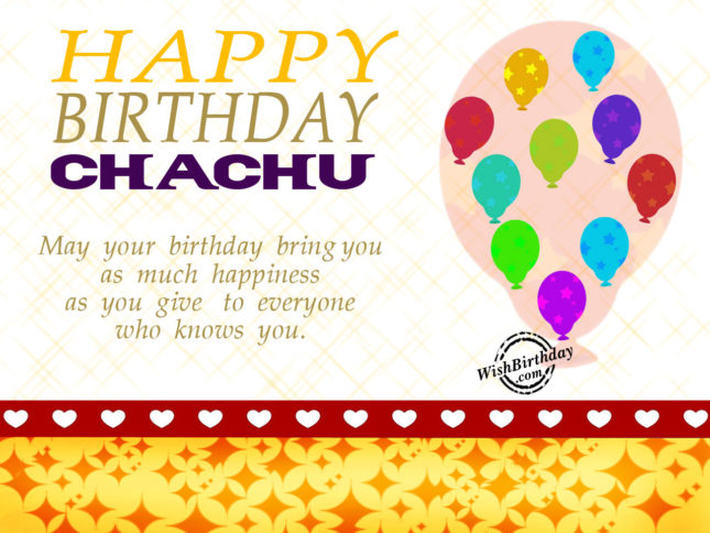Happy Birthday Chacha Ji. May your birthday bring you… - AZBirthdayWishes.com