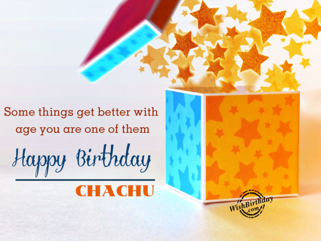 Some things get better with your age. Happy Birthday Chacha Ji… - AZBirthdayWishes.com