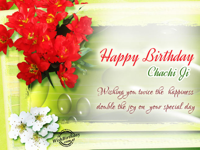 Happy Birthday Chachi Ji… wishing you twice… - AZBirthdayWishes.com