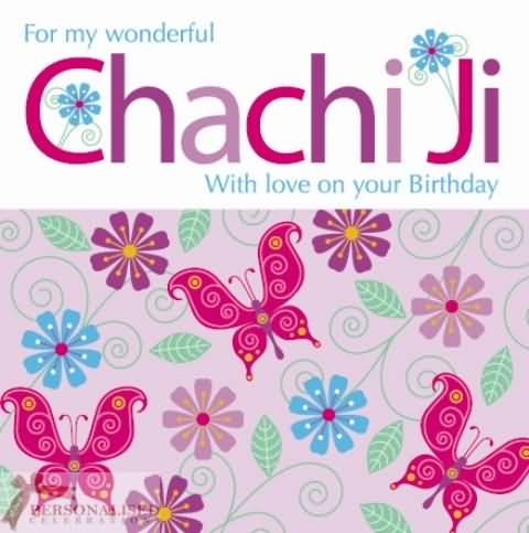 For my wonderful chachi ji. Happy Birthday … - AZBirthdayWishes.com