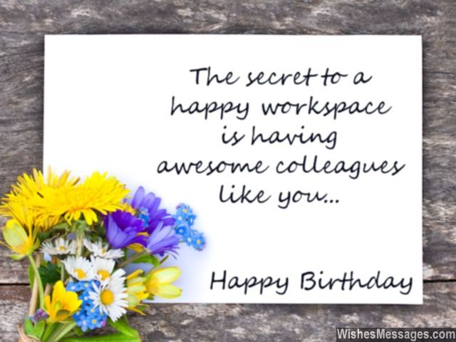 The secret to happy workplace is having an awesome colleague… - AZBirthdayWishes.com