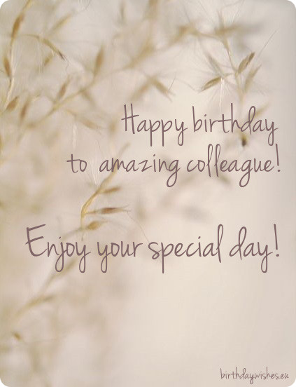 Happy Birthday to amazing colleague. Enjoy your special day… - AZBirthdayWishes.com