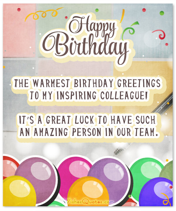 The warmest birthday wishes to my inspiring colleague… - AZBirthdayWishes.com