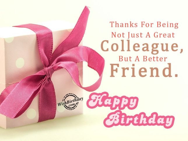 thanks for being not just a colleague but. Happy Birthday … - AZBirthdayWishes.com