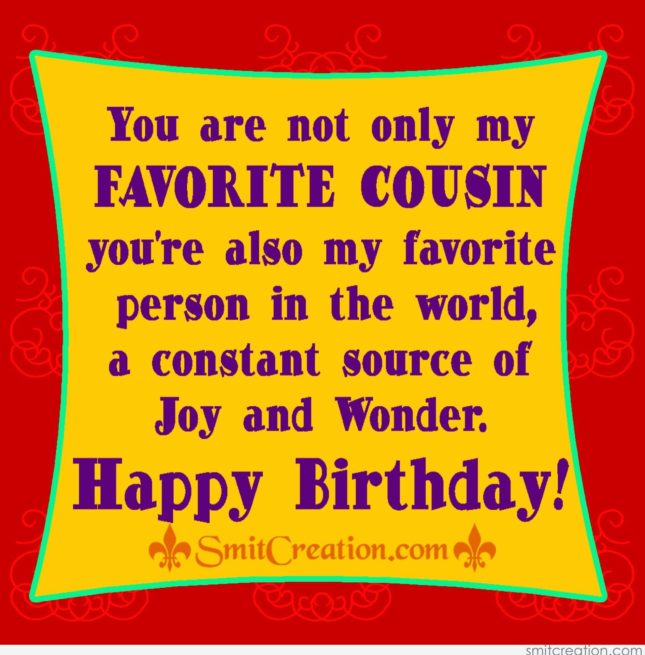 You are not only my favourite cousin but… - AZBirthdayWishes.com